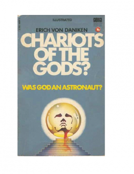 Chariots Of The Gods – Erich Von Daniken